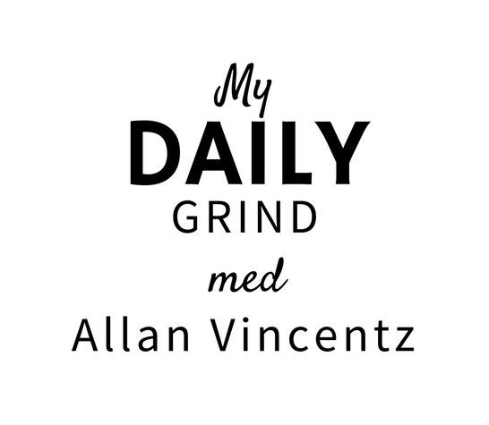 My Daily Grind med Allan Vincentz
